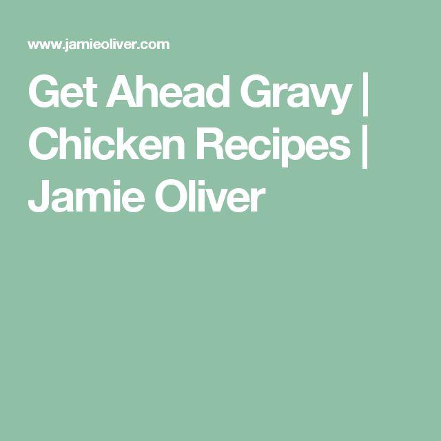 Get Ahead Gravy   Chicken Recipes   Jamie Oliver
