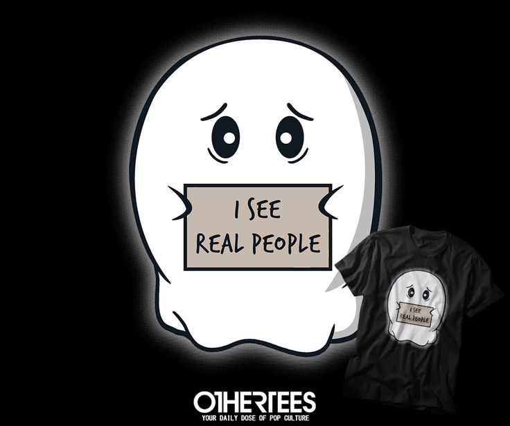 """I SEE REAL PEOPLE"" by ORMADRAWS T-shirts, Tank Tops, V-necks, Hoodies and Sweatshirts are on sale until October 14th at www.OtherTees.com #tshirt #othertees #clothes #popculture #iseedeadpeople #halloween #ghost #sixthsense #parody #funny"