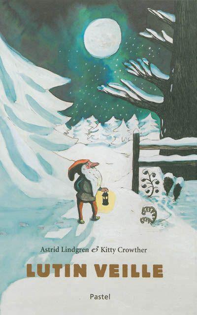 Lutin veille / A. Lindgren ; K. Crowther. - Pastel, 2012