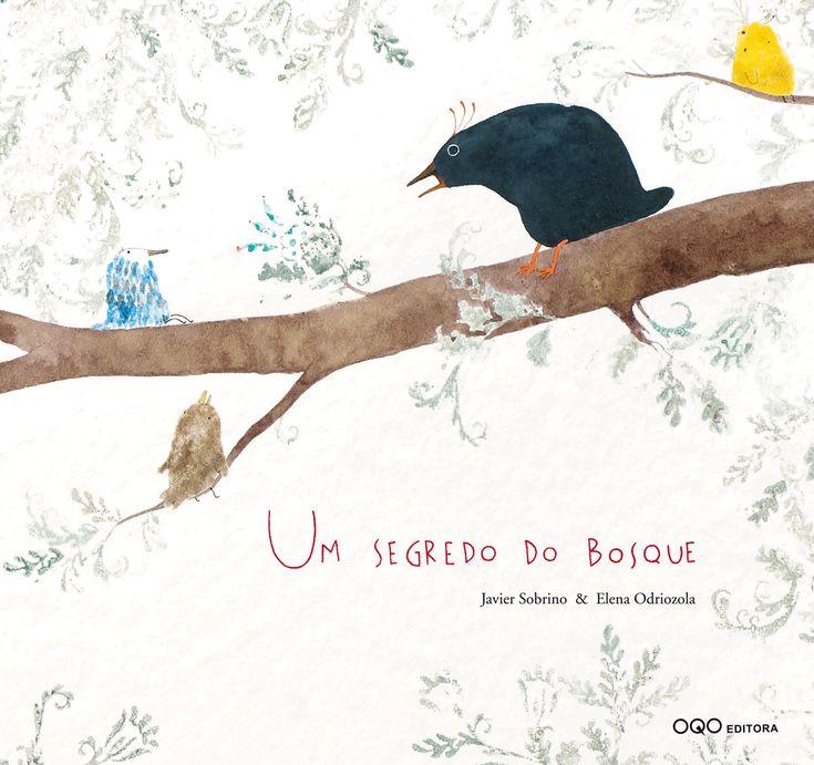 """Livro """"Um Segredo do Bosque"""" de Javier Sobrino e Elena Odriozola"""