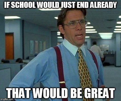 20 End of the School Year Memes That Only Teachers Will Understand