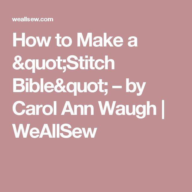 "How to Make a ""Stitch Bible"" – by Carol Ann Waugh | WeAllSew"