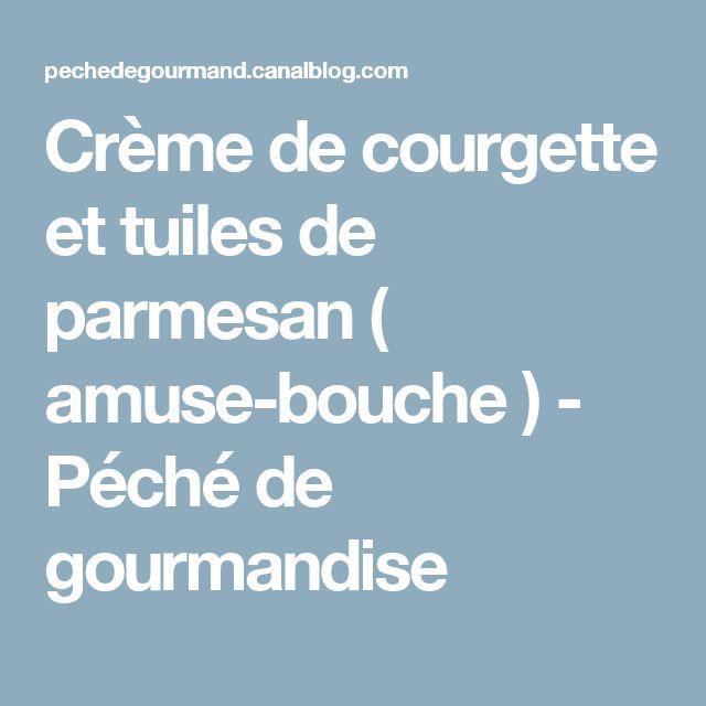 Crème de courgette et tuiles de parmesan ( amuse-bouche ) - Péché de gourmandise