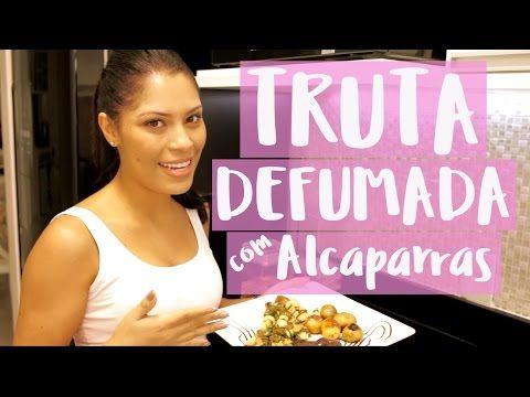 RECEITA - TRUTA DEFUMADA AO MOLHO DE ALCAPARRAS - YouTube