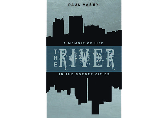 The River, by Paul Vasey (Biblioasis) http://www.biblioasis.com/Vasey/River