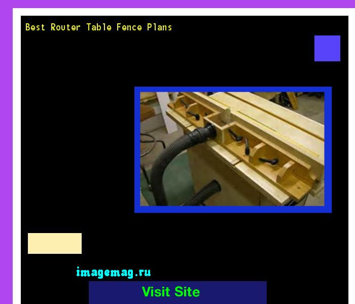Best Router Table Fence Plans 172310 - The Best Image Search