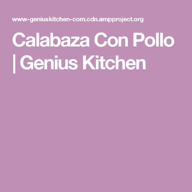 Calabaza Con Pollo | Genius Kitchen