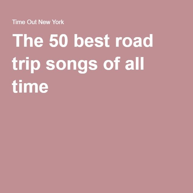 The 50 best road trip songs of all time