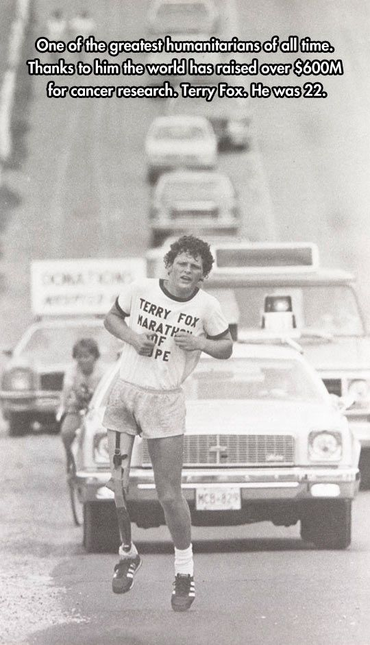 Thank You, Terry Fox - http://en.wikipedia.org/wiki/Terry_Fox
