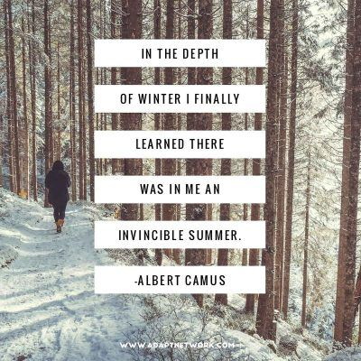 """In the depth of winter I finally learned there was in me an invincible summer."""