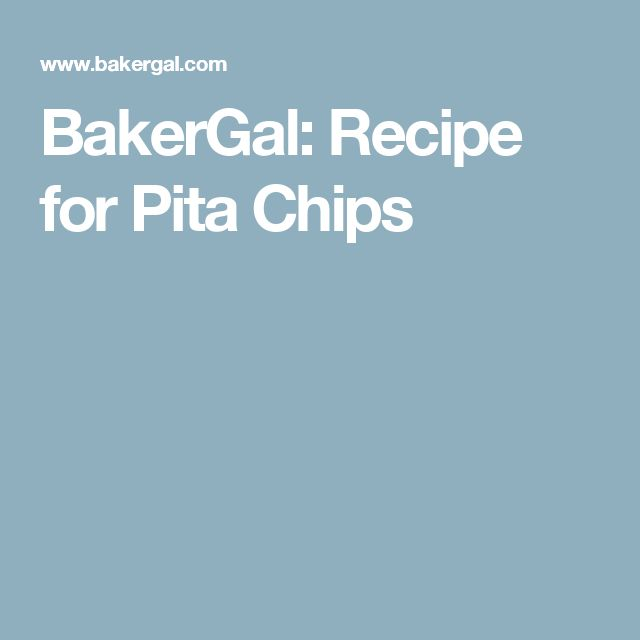 BakerGal: Recipe for Pita Chips