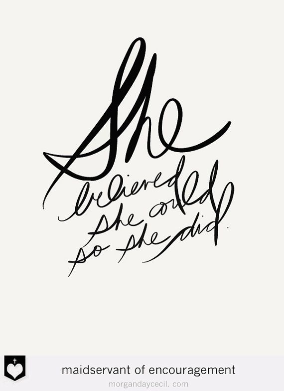 She believed she could quote inspirational by MaidservantOf, $5.00