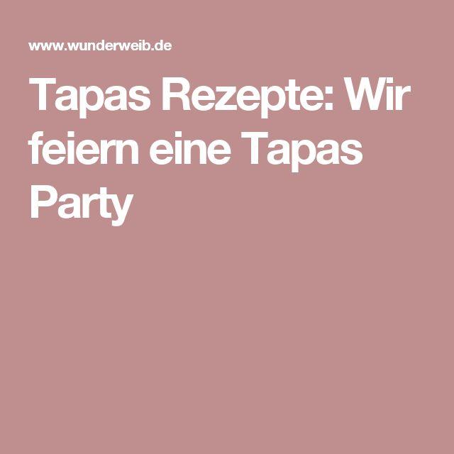 Tapas Rezepte: Wir feiern eine Tapas Party