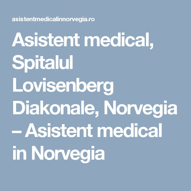 Asistent medical, Spitalul Lovisenberg Diakonale, Norvegia – Asistent medical in Norvegia