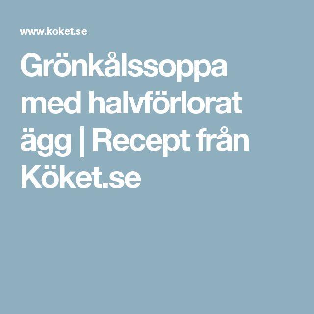 Grönkålssoppa med halvförlorat ägg | Recept från Köket.se