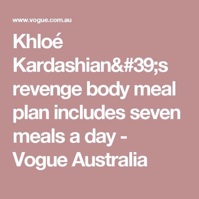 Khloé Kardashian's revenge body meal plan includes seven meals a day - Vogue Australia