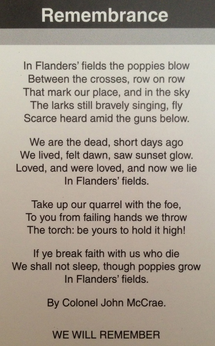 Remembrance poem by Colonel John McCrae.  In Flanders' fields . . .   WE WILL REMEMBER