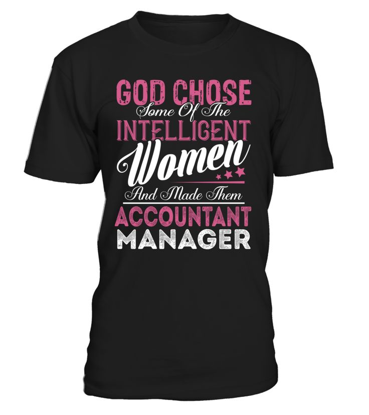 God Chose Some Of The Intelligent Women And Made Them Accountant Manager #AccountantManager