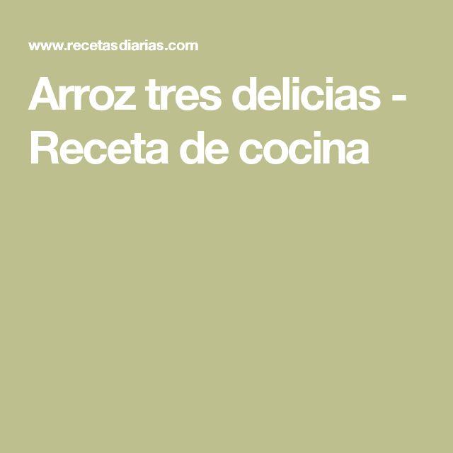 Arroz tres delicias - Receta de cocina