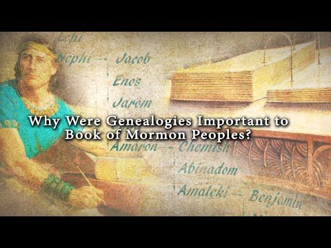 Why Were Genealogies Important to Book of Mormon Peoples? | Book of Mormon Central