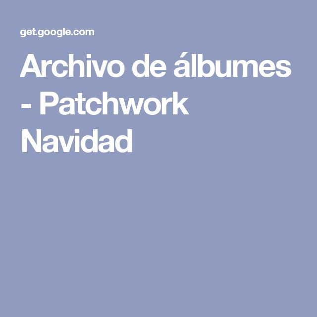 Archivo de álbumes - Patchwork Navidad