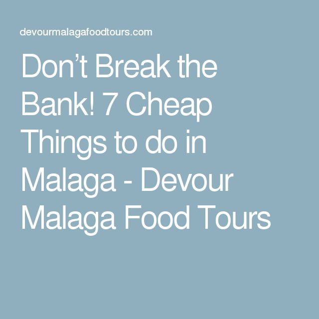 Don't Break the Bank! 7 Cheap Things to do in Malaga - Devour Malaga Food Tours