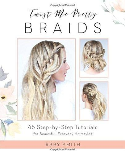 Twist Me Pretty Braids 45 Step By Step Tutorials For Beautiful
