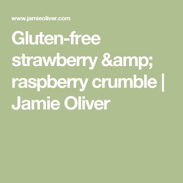 Gluten-free strawberry & raspberry crumble | Jamie Oliver