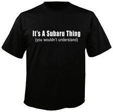 Its A Subaru Thing T-Shirt S-2XL jdm tshirt wrx sti impreza brz legacy outback
