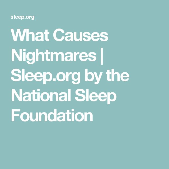 What Causes Nightmares | Sleep.org by the National Sleep Foundation