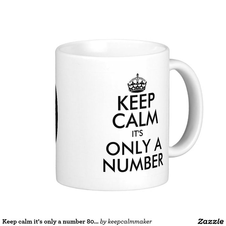 Keep calm it's only a number 80th Birthday mug