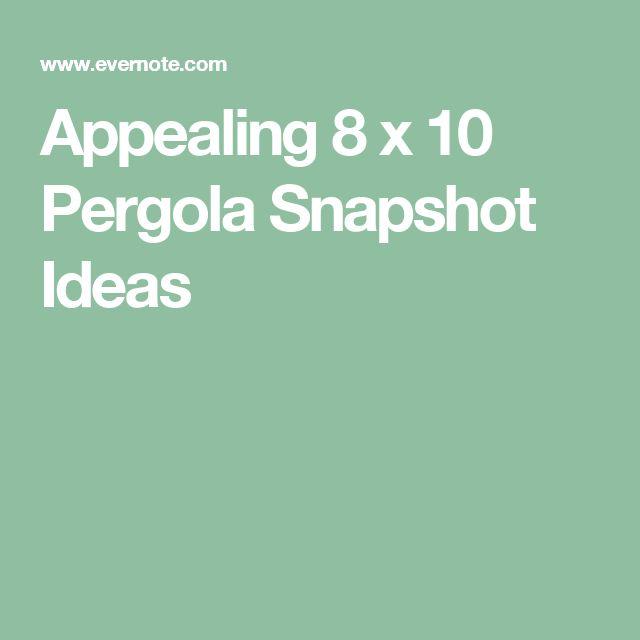Appealing 8 x 10 Pergola Snapshot Ideas