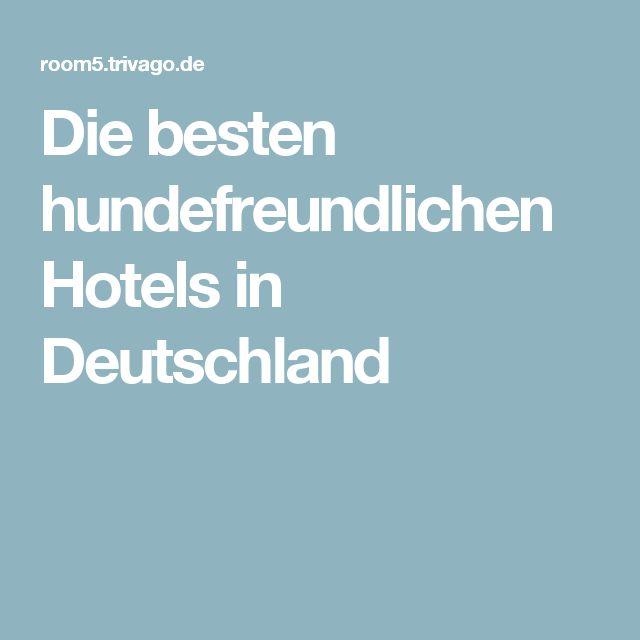 Die besten hundefreundlichen Hotels in Deutschland