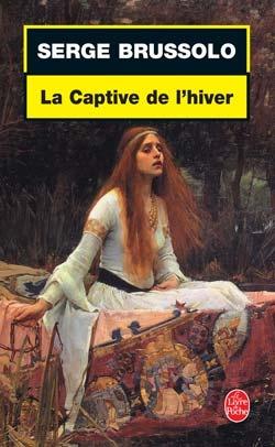 La Captive de l'hiver - Serge Brussolo