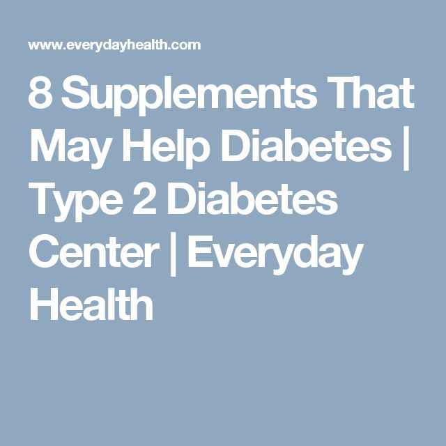 8 Supplements That May Help Diabetes | Type 2 Diabetes Center | Everyday Health