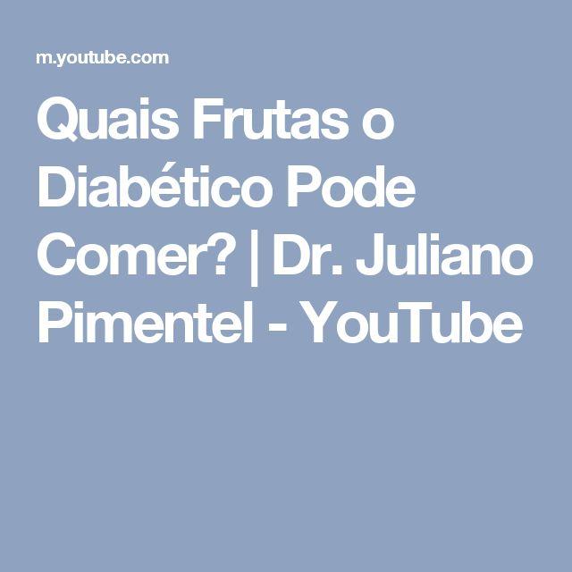 Quais Frutas o Diabético Pode Comer? | Dr. Juliano Pimentel - YouTube