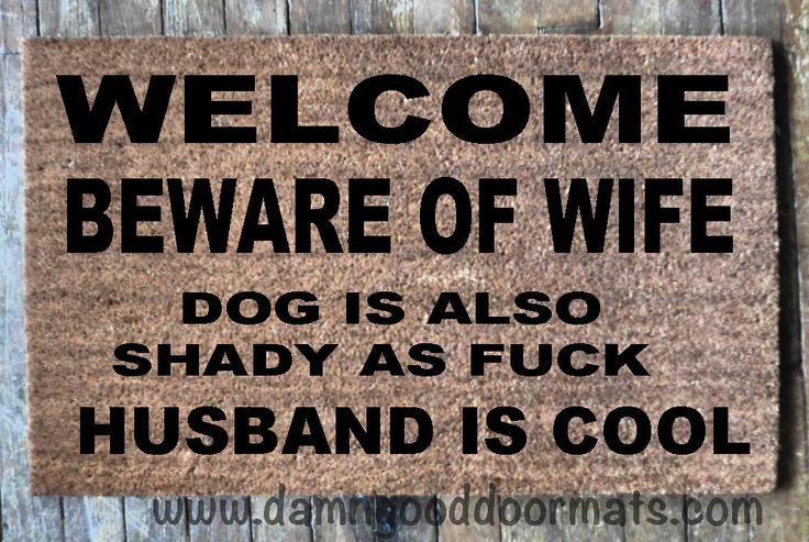 Captivating Welcome Beware Of Wife Rude, Funny Doormat From A Wife To Her Hubby! | Rude  Doormats | Pinterest | Funny Doormats And Doormat