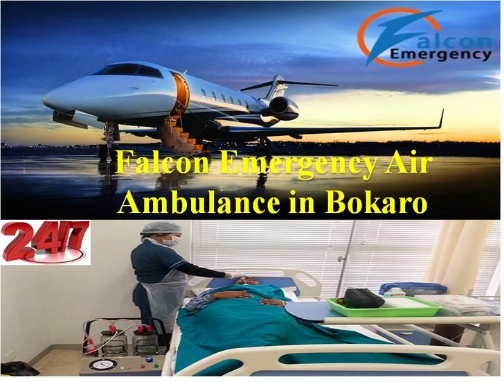 Get an Emergency Air Ambulance Services in Bokaro by Falcon Emergency