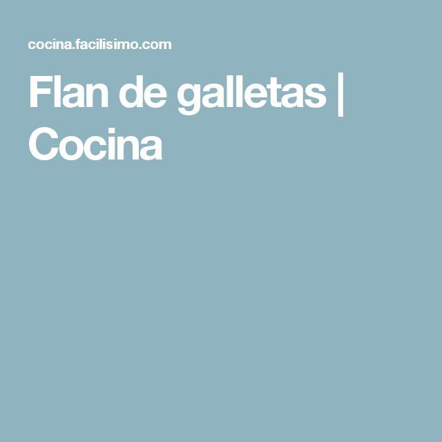 Flan de galletas   Cocina
