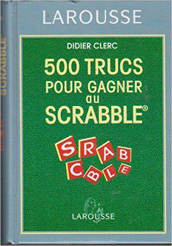 500 Trucs Gagner Scrabble-Rel.: Amazon.ca: DIDIER CLERC: Books