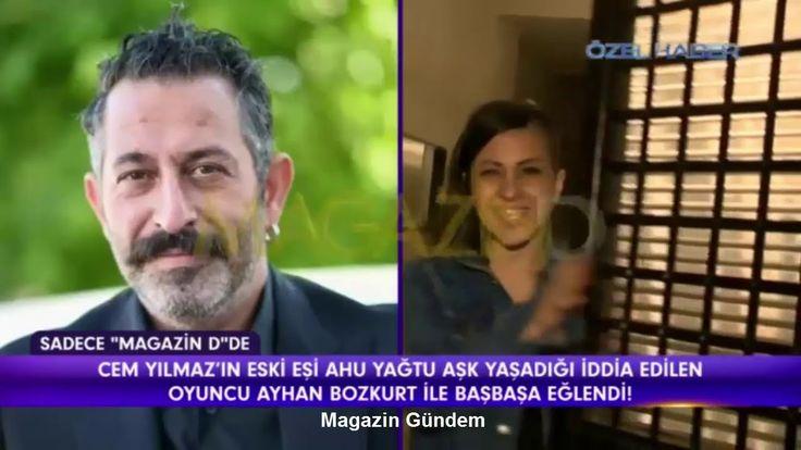 Cem Yılmaz'ın Eski Eşi Ahu Yağtu, Ayhan Bozkurt ile Birlikte
