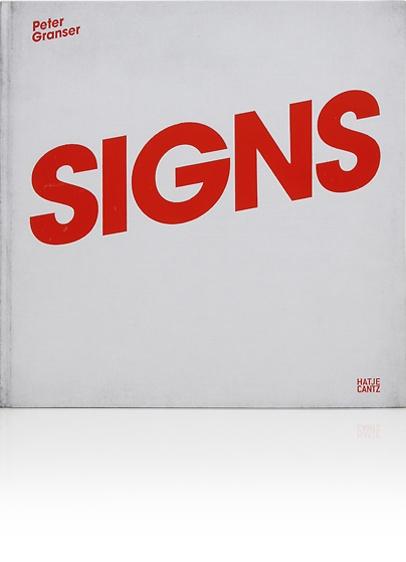 Signs    Peter Granser      Hatje Cantz   2007