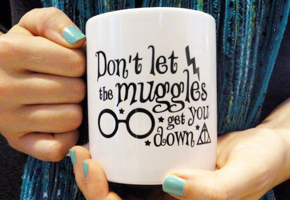 Don't let the Muggles get you down - Coffee Mug - Harry Potter Coffee Mug on Etsy, $20.00