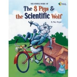 The 3 Pigs and the Scientific Wolf (Simple Machines Book)