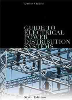 Guide To Electrical Power Distribution Systems free ebook