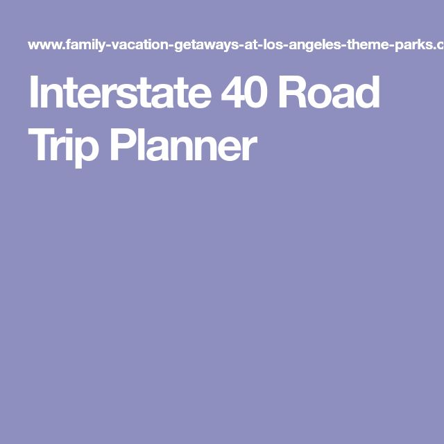 Interstate 40 Road Trip Planner