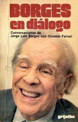 Contracorrientes: Borges: El diálogo es un género literario  / Carta...
