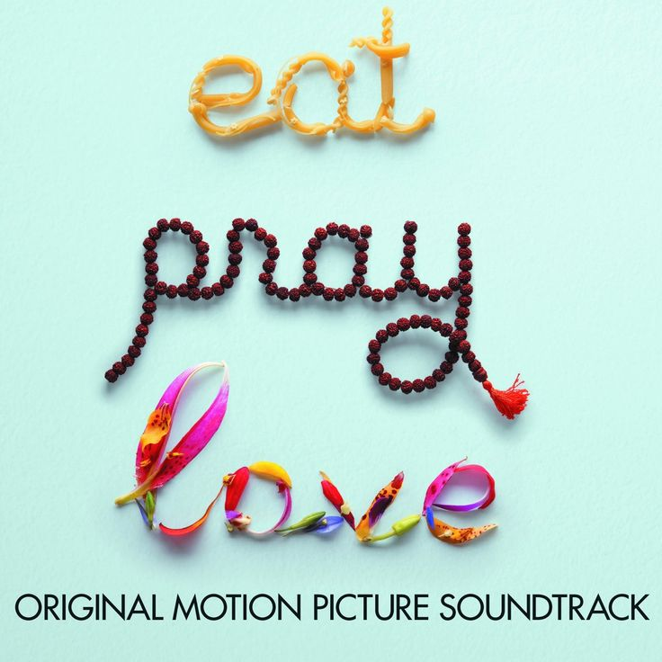 """Eat Pray Love"" movie soundtrack, 2010."