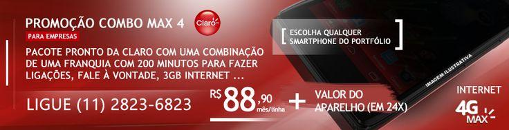 Conheça o Combo Max 4 da Claro p/ efetuar 200 minutos de ligações, enviar SMS, 3GB de internet 4GMAX por apenas R$ 88,90 por mês linha. Informações ligue (11) 2823-6823