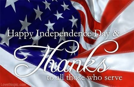 Happy Independence Day and Thanks to all those who serve!